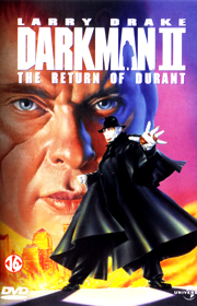 Darkman II: Return of Durant!