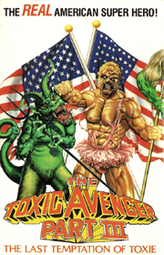 Toxic Avenger III: Last Temptation of Toxie !